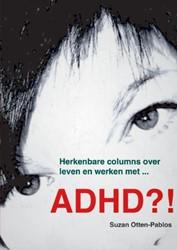 ADHD?! Otten-Pablos, Suzan