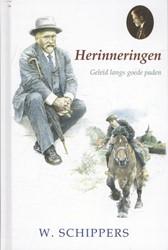 47. Herinneringen -geleid langs goede paden Schippers, Willem