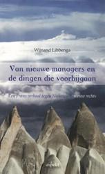 VAN NIEUWE MANAGERS EN DE DINGEN DIE VOO -EEN FRANS VERHAAL TEGEN NEDERL ANDS NIEUW RECHTS LIBBENGA, WIJNAND