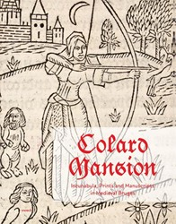 Colard Mansion. Incunabula, Prints and M -Incunabula, Prints and Manuscr ipts in Medieval Bruges