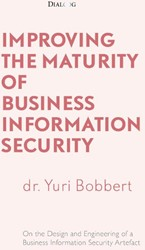 Improving the Maturity of Business Infor -On the Design and Engineering of a Business Information Secu Bobbert, Yuri