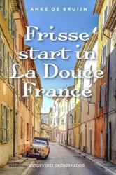 Frisse start in La Douce France Bruijn, Anke de