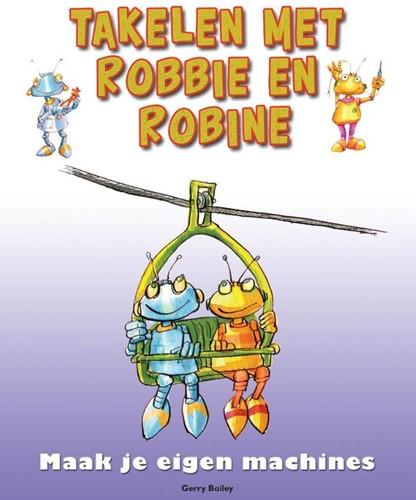 Takelen met Robbie en Robine -maak je eigen machines Bailey, Gerry
