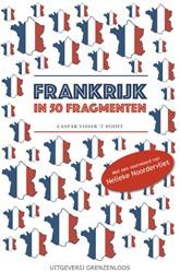 Frankrijk in 50 fragmenten -verhalen Visser 't Hooft, Caspar