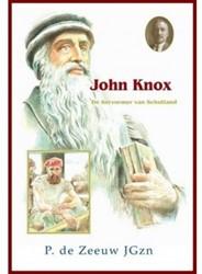 John Knox -de hervormer van Schotland (? 1514 -1572) Zeeuw JGzn, P. de