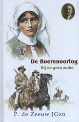 De Boerenoorlog -hij en geen ander Zeeuw, P. de