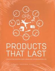 Products that last -productontwerpen voor circulai re businessmodellen Bakker, Conny