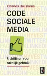 CODE SOCIALE MEDIA -RICHTLIJNEN VOOR ZAKELIJK GEBR UIK HUIJSKENS, CHARLES