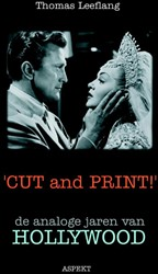 'CUT AND PRINT!' -DE ANALOGE JAREN VAN HOLLYWOOD LEEFLANG, THOMAS