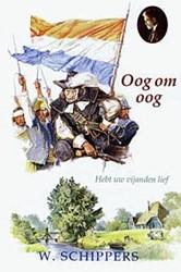 26. Oog om oog -HEBT UW VIJANDEN LIEF Schippers, Willem