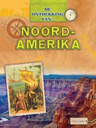 De Ontdekking van... Noord-Amerika Cooke, Tim