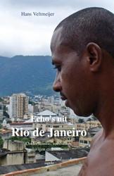Echo's uit Rio de Janeiro -onder familie, voetballers, ge lovigen en bandieten Veltmeijer, Hans