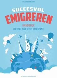 Succesvol Emigreren -handboek voor de moderne emigr ant Dorp, Eric Jan van