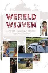 Wereldwijven -27 portretten van grensverlegg ende Nederlandse vrouwen Wereldwijven