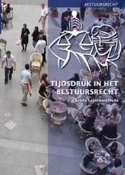 TIJDSDRUK IN HET BESTUURSRECHT -BOEK OP VERZOEK LAGERWEIJ-DUITS, CH.