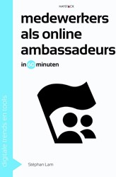 Medewerkers als online ambassadeurs in 6 -Digitale trends en tools in 60 minuten Lam, Stephan