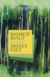 Bamboe buigt maar breekt niet Groen-Koen, Anne