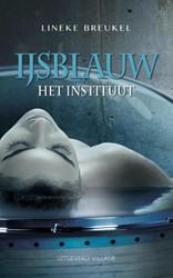 IJsblauw 1 - Het Instituut -thriller Breukel, Lineke