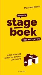 Het grote stageboek voor werkgevers -Alles over het vinden en binde n van talent Brand, Maarten