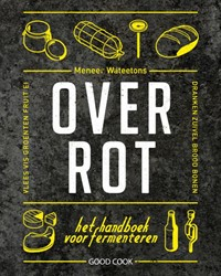 Over Rot -het handboek over fermenteren Meneer Wateetons