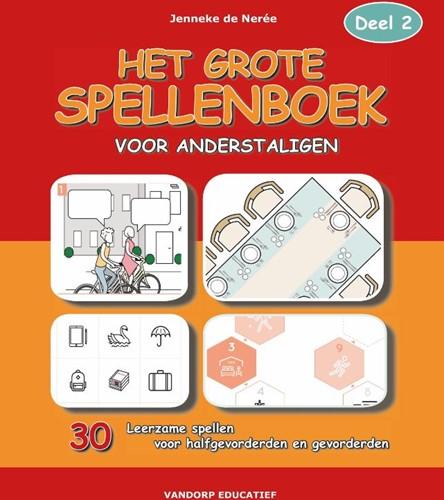 Het Grote Spellenboek voor Anderstaligen -30 leerzame spellen voor halfg evorderden en gevorderden Neree, Jenneke de