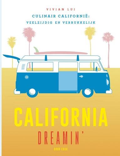 California Dreamin' -Culinair Californie: veelzijd ig en verrukkelijk Lui, Vivian
