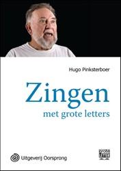 Zingen met grote letter - grote letter u -met grote letters Pinksterboer, Hugo