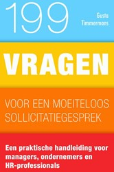 199 vragen voor een succesvol selectiege -Een praktische handleiding voo r managers, ondernemers en HR- Timmermans, Gusta