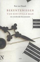 Bekentenissen van een stille man -een onvoltooide documentaire Hasselt, Ron van