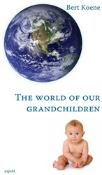 """THE WORLD OF OUR GRANDCHILDREN KOENE, BERT"