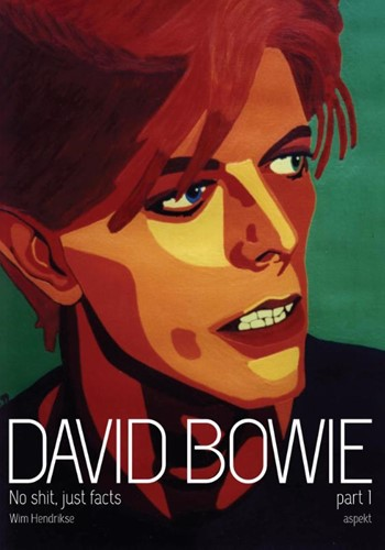 David Bowie -no shit, just facts Hendrikse, Wim