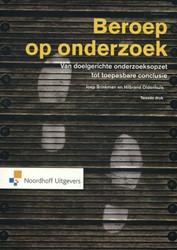 Beroep op onderzoek -van doelgerichte onderzoeksopz et tot toepasbare conclusie Brinkman, Joep