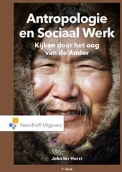 Antropologie en sociaal werk -kijken door het oog van de and er Horst, John ter