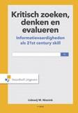 Kritisch zoeken, denken en evalueren -informatievaardigheden als 21s t century skill Niezink, Lidewij w.