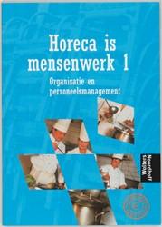 Horeca is mensenwerk -organisatie en personeelsmanag ement Heijnsdijk, J.