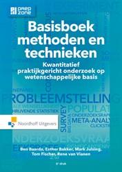 Basisboek Methoden en Technieken -kwantitatief praktijkgericht o nderzoek op wetenschappelijke Baarda, Ben