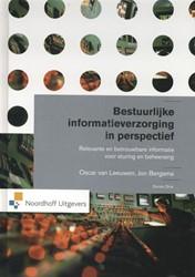 Bestuurlijke informatieverzorging in per -relevante en betrouwbare infor matie voor sturing en beheersi Leeuwen, Oscar van