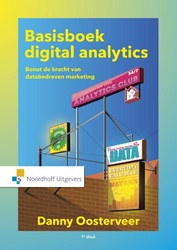Basisboek digital analytics -benut de kracht van databedrev en marketing Oosterveer, Danny