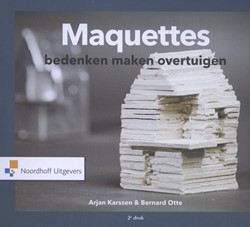 Maquettes -bedenken, maken, overtuigen Otte, Bernhard