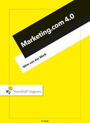 Marketing.com 4.0 -praktijkboek e-commerce, socia l media & contentmarketing Mark, Wim van der