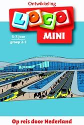 Loco Mini Op reis door Nederland -8-9 jaar; groep 5-6 Kok-Hoeksema, Jacqueline de