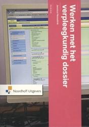 Werken met het verpleegkundig dossier Hesselink, Jessica