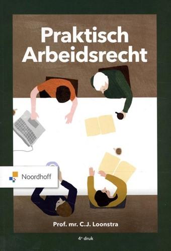 Praktisch Arbeidsrecht Loonstra, C. J.