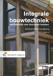 Integrale bouwtechniek -een doorkijk naar duurzaam bou wen Zielstra, Germaine