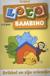 Loco Bambino Dribbel en zijn vriendjes