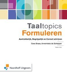 Taaltopics Formuleren -aantrekkelijk, begrijpelijk en correct schrijven Braas, Cees