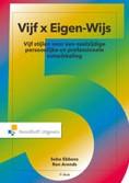 Vijf x Eigen-Wijs -vijf stijlen voor een veelzijd ige persoonlijke en profession Ebbens, Sebo