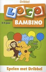Loco Bambino Spelen met Dribbel