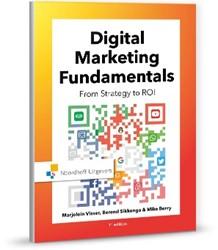 Digital marketing fundamentals -from strategy to ROI Visser, Marjolein