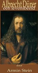 Albrecht Durer -een levensbeeld Stein, Armin